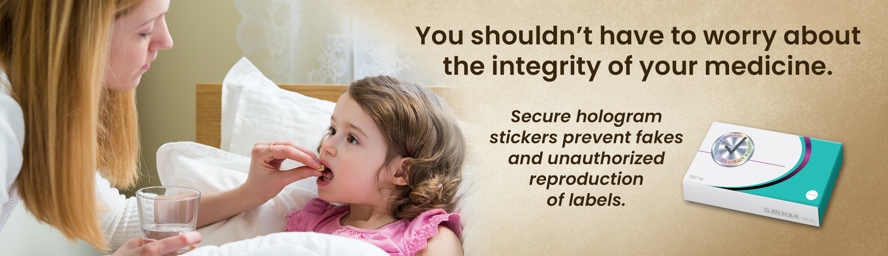 """Child in bed taking medication with text """"You shouldn't have to worry about the integrity of your medicine"""""""